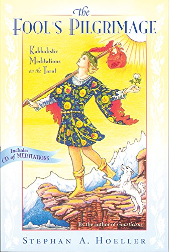 The Fool's Pilgrimage Kabbalistic Meditations on the: Hoeller, Stephan A.