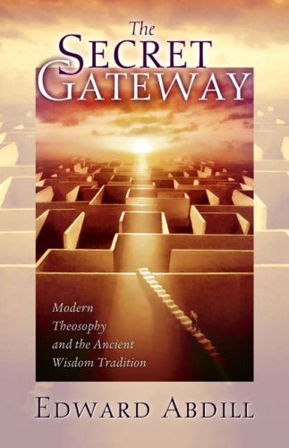 9780835608428: The Secret Gateway: Modern Theosophy and the Ancient Wisdom Tradition