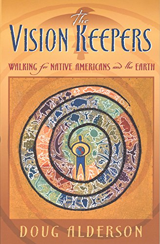 The Vision Keepers: Walking for Native Americans and the Earth (9780835608510) by Doug Alderson