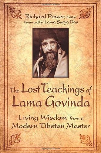 9780835608541: The Lost Teachings of Lama Govinda: Living Wisdom from a Modern Tibetan Master