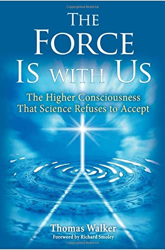 9780835608671: The Force Is With Us: The Higher Consciousness That Science Refuses to Accept