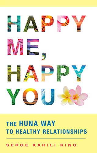 9780835609203: Happy Me, Happy You: The Huna Way to Healthy Relationships