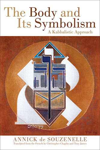 The Body and Its Symbolism: A Kabbalistic Approach (Paperback): Annick De Souzenelle
