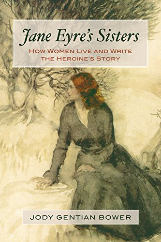 9780835609340: Jane Eyre's Sisters: How Women Live and Write the Heroine's Story