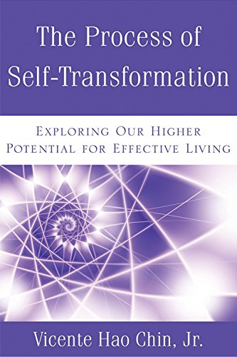 The Process of Self-Transformation: Exploring Our Higher Potential for Effective Living: Chin Jr, ...