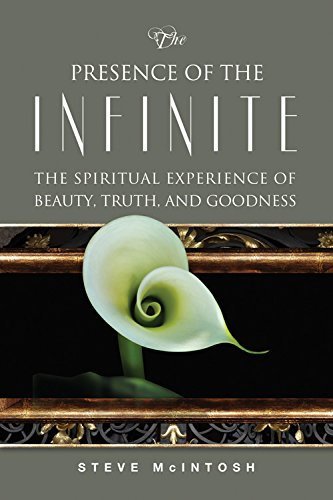 9780835609418: The Presence of the Infinite: The Spiritual Experience of Beauty, Truth, and Goodness