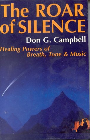 9780835620994: The Roar of Silence: Healing Powers of Breath, Tone & Music