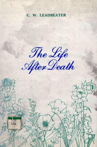 The Life After Death: Leadbeater, C. W.