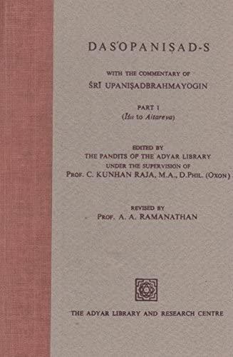 Das'opanisad-S with the Commentary of Sri Upanisadbrahmayogin: Part 1 (Isa to Aitareya): The ...