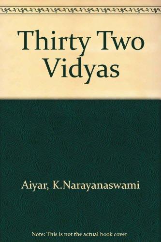 THE THIRTY-TWO VIDYA-S: Aiyar, K Narayanaswami