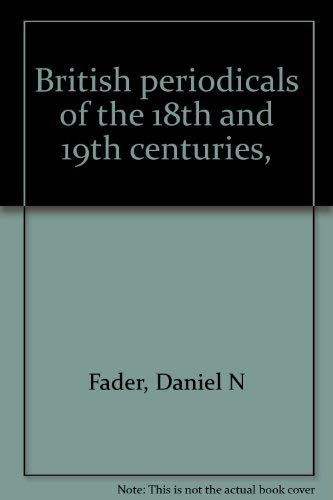 British Periodicals of the 18th and 19th: Fader, Daniel N.;Bornstein,