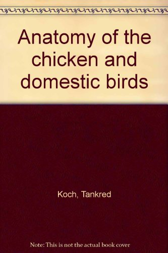 9780835703444: Anatomy of the chicken and domestic birds