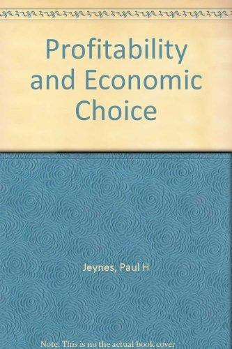Profitability and Economic Choice: Jeynes, Paul H.