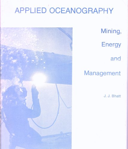 Applied oceanography: Mining, energy, and management (Monograph publishing : Sponsor series): J. J ...