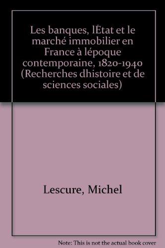 9780835705974: Les banques, l'Etat et le marché immobilier en France à l'époque contemporaine, 1820-1940 (Studies in history and the social sciences) (French Edition)