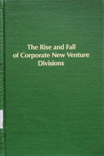 9780835709507: The Rise and Fall of Corporate New Venture Divisions (Research for Business Decisions)