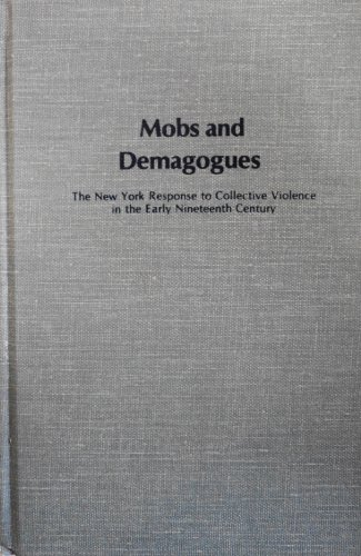 9780835709781: Mobs and Demagogues: New York Response to Collective Violence in the Early Ni...
