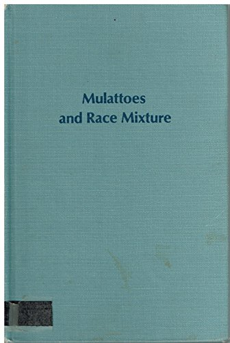 9780835709842: Mulattoes and Race Mixture: American Attitudes and Images, 1865-1918 (Studies in American history and culture)