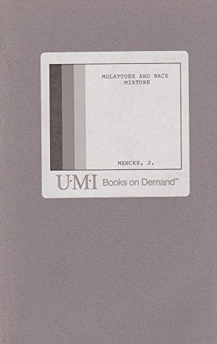 9780835709859: Mulattoes and race mixture: American attitudes and images, 1865-1918 (Studies in American history and culture)
