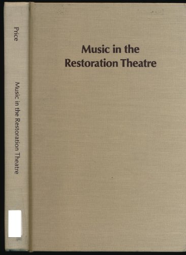 Music in the Restoration Theatre: With a Catalogue of Instrumental Music in the Plays, 1665-1713 (...