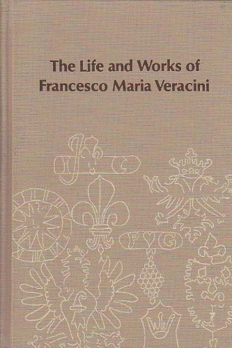 The life and works of Francesco Maria Veracini (Studies in musicology): Hill, John Walter