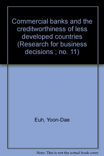 Commercial Banks and Creditworthiness of Less Developed Countries (Research for business decisions ...