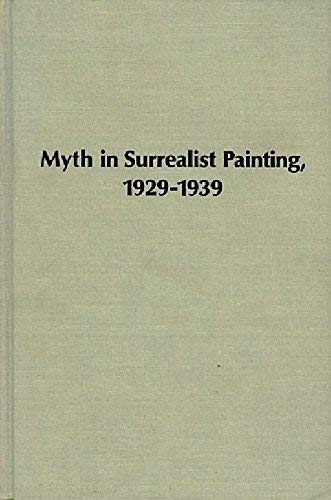9780835710572: Myth in Surrealist Painting, 1929-39: Dali, Ernst, Masson (Studies in the fine arts : The avant-garde)