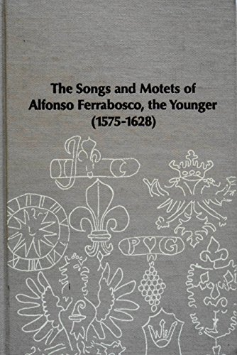 SONGS AND MOTETS OF ALFONSO FERRABOSCO, THE YOUNGER (1575-1628).: Duffy, John.