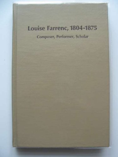 Louise Farrenc, 1804 to 1875: Composer, Performer,: Freidland, Bea