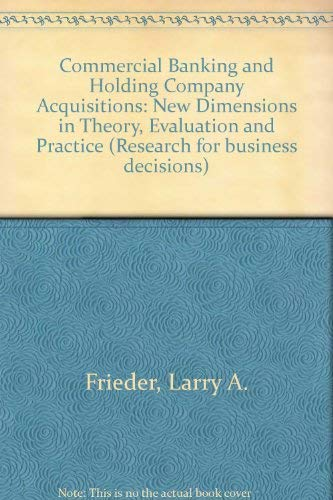 Commercial Banking and Holding Company Acquisitions : New Dimensions in Theory, Evaluation, ...