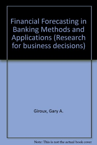 Financial Forecasting in Banking Methods and Applications: Giroux, G A