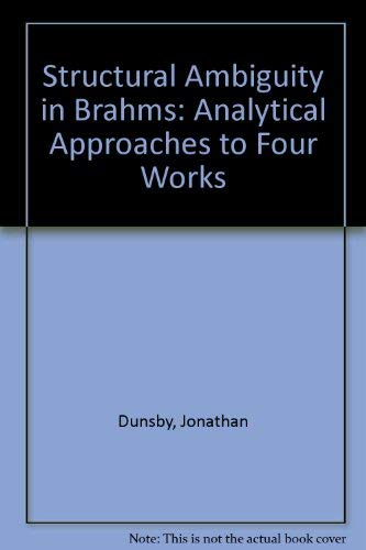 9780835711593: Structural Ambiguity in Brahms: Analytical Approaches to Four Works