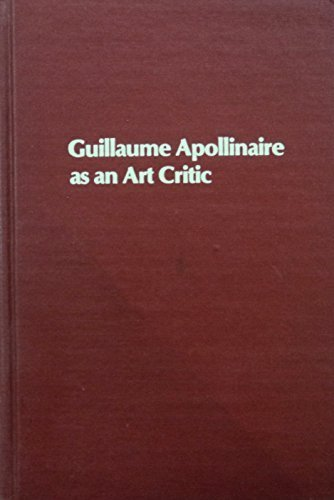 9780835711647: Guillaume Apollinaire as an Art Critic (Studies in the fine arts)
