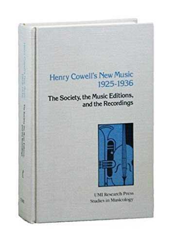 9780835711708: Henry Cowell's New Music, 1925-1936: The Society, the Music Editions, and the Recordings (Studies in Musicology)