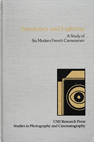 9780835711890: Semiotics and Lighting: A Study of Six Modern French Cameramen (Studies in photography and cinematography)