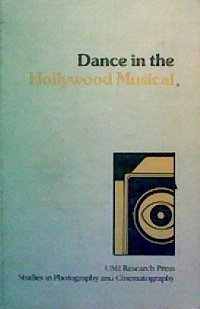 9780835711982: Dance in the Hollywood Musical (Studies in Photography and Cinematography ; No. 4)