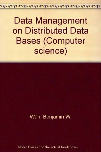 Data Management on Distributed Data Bases (Computer science): Wah, Benjamin W.