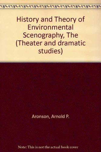 9780835712248: The history and theory of environmental scenography (Theater and dramatic studies)