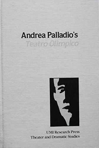 9780835712521: Andrea Palladio's Teatro olimpico (Theater and dramatic studies 8)