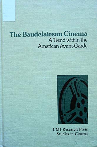9780835712682: The Baudelairean Cinema: A Trend Within the American Avant-Garde (Studies in cinema)