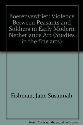 9780835712750: Boerenverdriet: Violence Between Peasants and Soldiers in Early Modern Netherlands Art (Studies in fine arts)