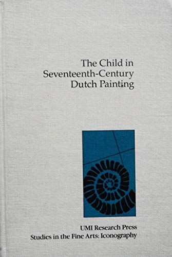 Child in Seventeenth Century Dutch Painting (Studies in the fine arts): Durantini, Mary Francis
