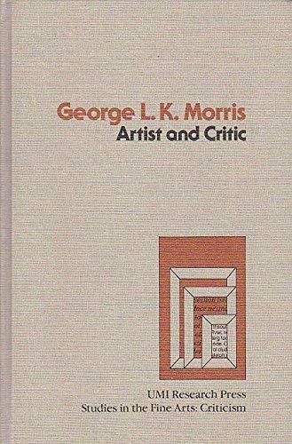 George L.K. Morris, Artist and Critic (Studies in the fine arts): Lorenz, Melinda A