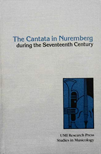 CANATA IN NUREMBERG DURING THE SEVENTEENTH CENTURY.: Samuel, Harold E.