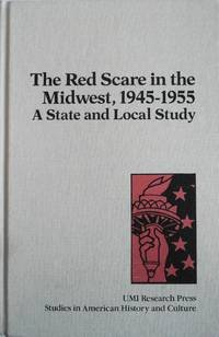 Red Scare in the Midwest, 1945-1955. A State and Local Study.: SELCRAIG, JAMES TRUETT