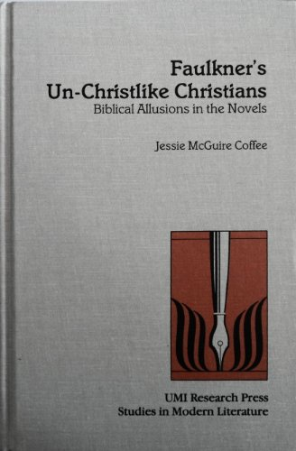 Faulkner's Un-Christlike Christians: Biblical Allusions in the Novels: Coffee, Jessie McGuire