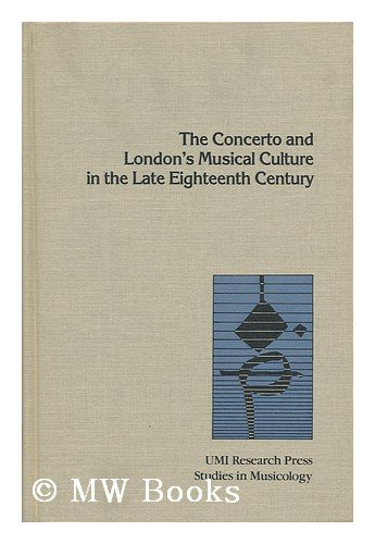 9780835714419: The Concerto and London's Musical Culture in the Late Eighteenth Century (Studies in Musicology)