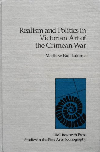 Realism and politics in Victorian art of the Crimean War (Studies in the fine arts): Lalumia, ...