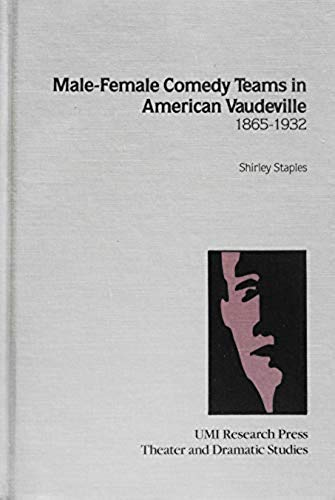 Male-Female Comedy Teams in American Vaudeville, 1865-1932: Staples, Shirley