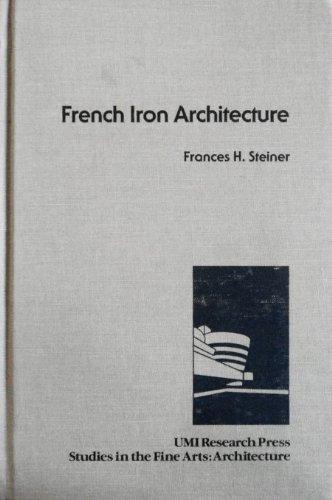 FRENCH IRON ARCHITECTURE: STEINER, F. H.